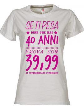se_ti_pesa_dire_40anni_t-shirt